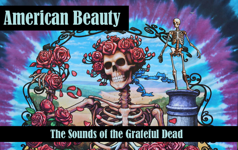 American Beauty: The Sounds of the Grateful Dead at Bird