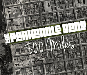 The Panhandle Gang - 500 Miles