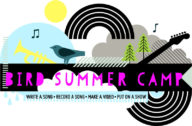Summer Camp at Bird - Write a song, make a video, put on a show