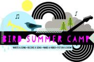 Summer Camp at Bird - Write a song, make a video, put on a show