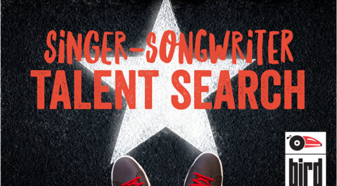 Singer-Songwriter Talent Search at Bird Records