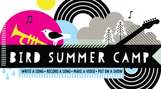 Summer camp at Bird - write and record a song